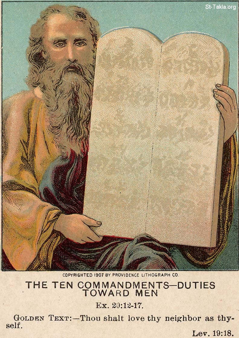 St-Takla.org Image: The Ten commandments- Duties toward men Ex. 20: 12-17 - Golden text: - Thou shalt love thy neighbor as thyself. Lev. 19: 18 ���� �� ���� ������ ����: ������� ����� ��������� ���� �������: ���� 20: 12-17 - �� ����� ��� ���� ��� ����� ���� �� ��� ����� �����