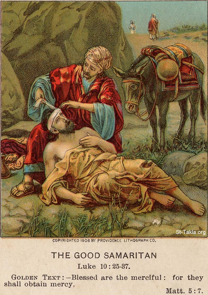 St-Takla.org Image: The good Samaritan, Luke 10: 25-37. - Blessed are the merciful: for they shall obtain mercy. Matt 5:7 - from the Providence Lithograph Company Bible Illustrations ���� �� ���� ������ ����: ������� ������. ���� 10: 25-37 - ���� �������� ����� ������. ��� 5: 7 - �� ��� ������ ������ ����� ���������